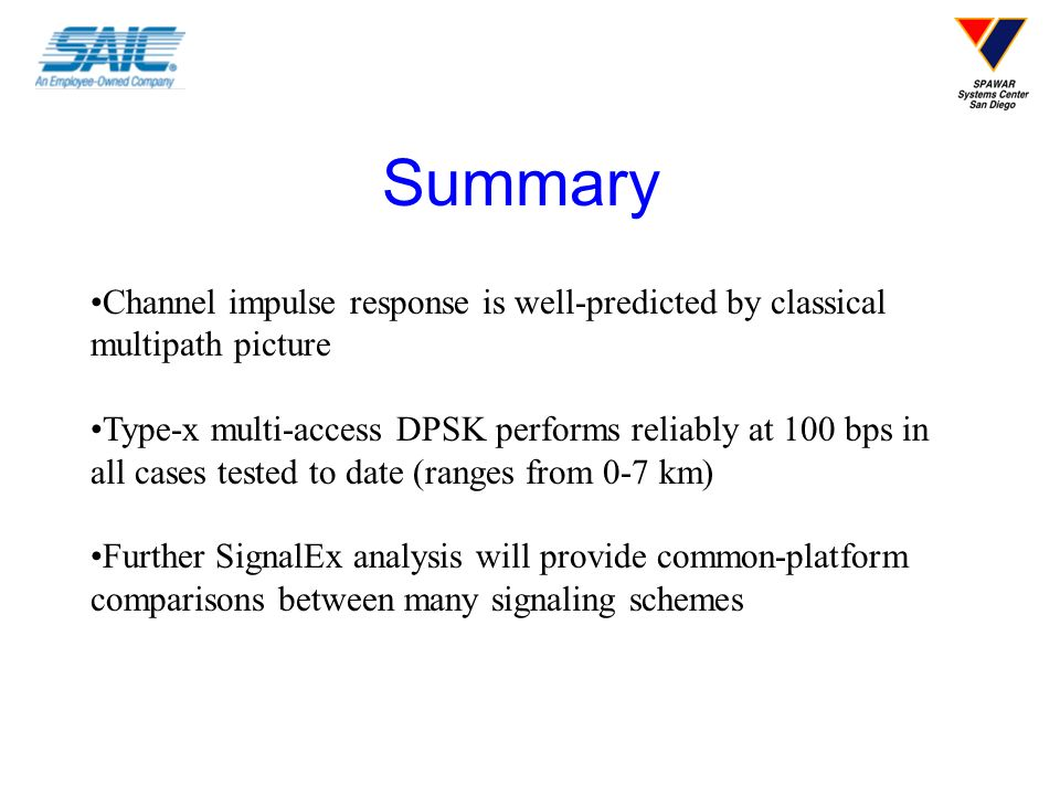 Summary Channel impulse response is well-predicted by classical multipath picture.