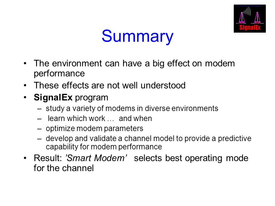 Summary The environment can have a big effect on modem performance