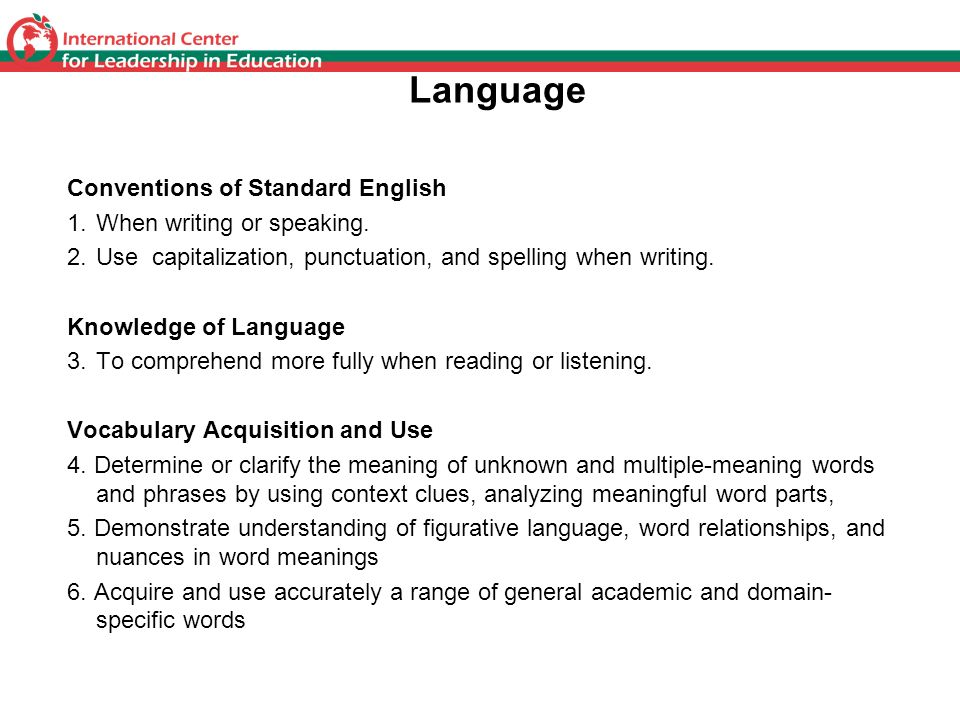 Language Conventions of Standard English When writing or speaking.