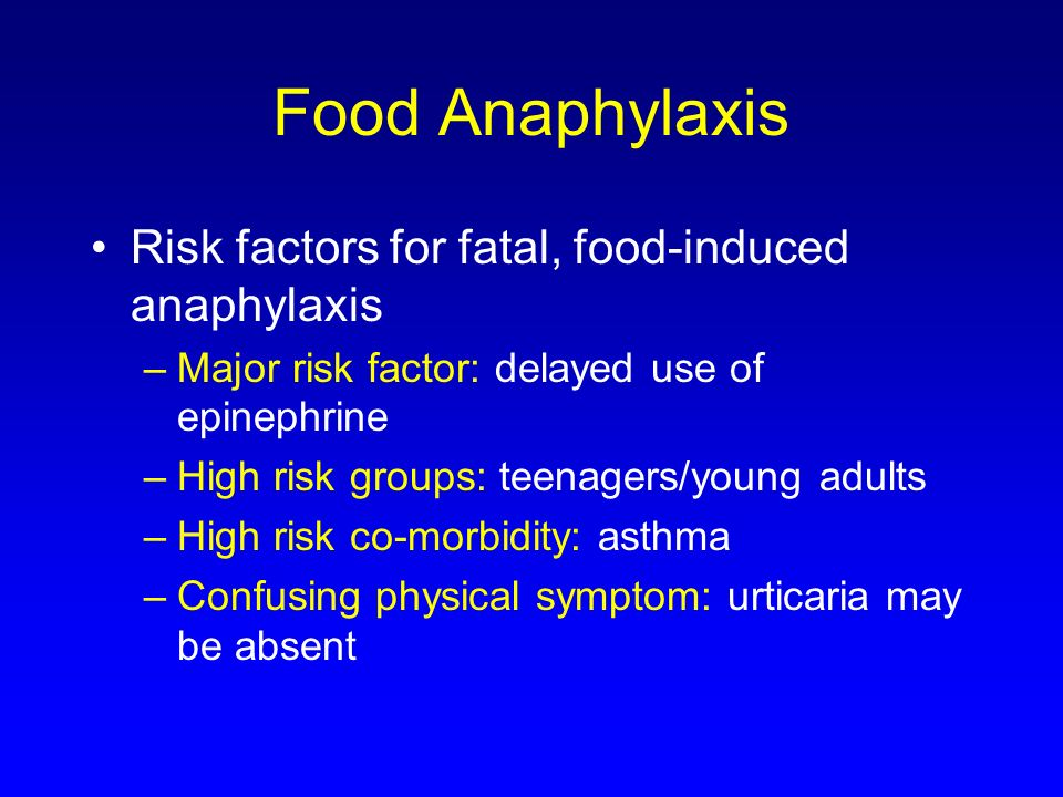Food Anaphylaxis Risk factors for fatal, food-induced anaphylaxis