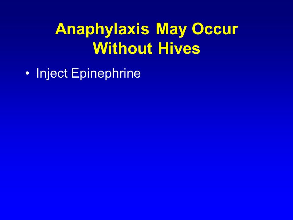Anaphylaxis May Occur Without Hives