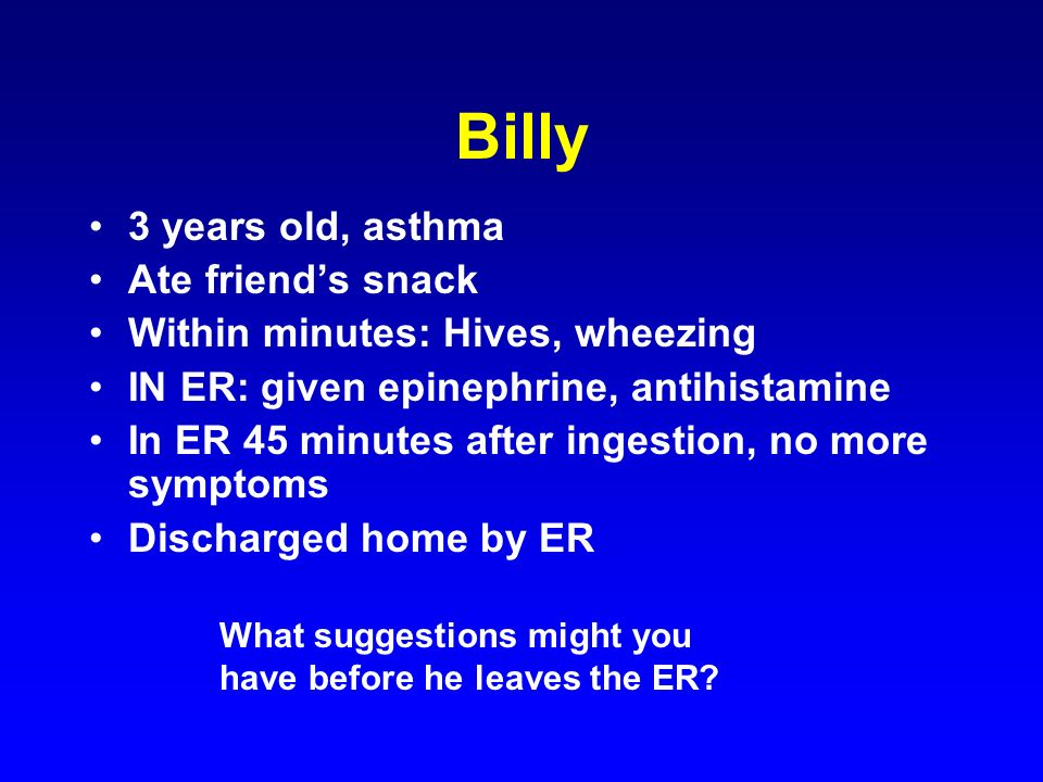 Billy 3 years old, asthma Ate friend's snack