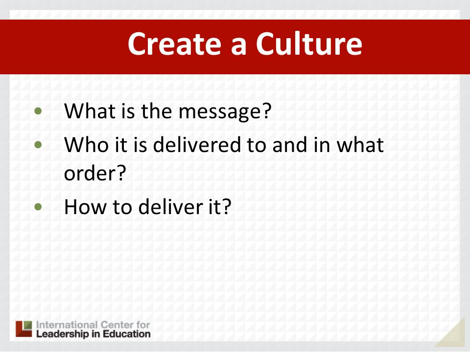 Create a Culture What is the message