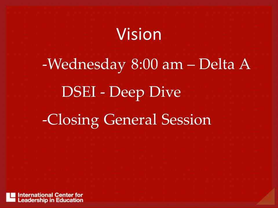 Vision -Wednesday 8:00 am – Delta A DSEI - Deep Dive