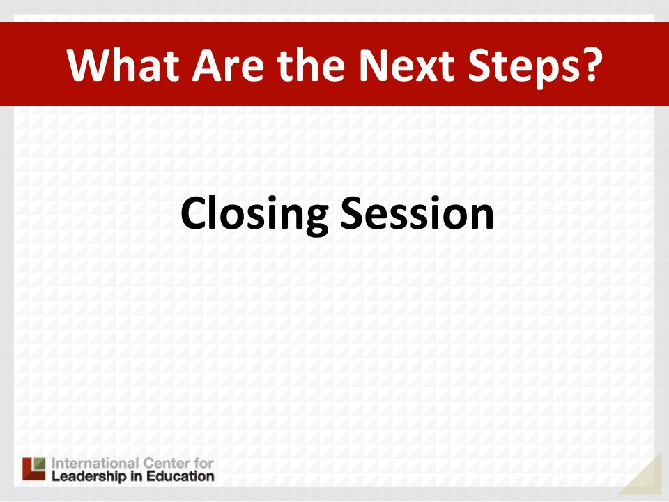What Are the Next Steps Closing Session