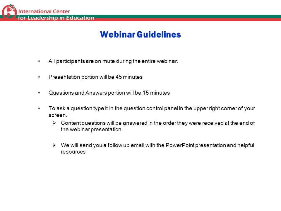 Webinar Guidelines All participants are on mute during the entire webinar. Presentation portion will be 45 minutes.