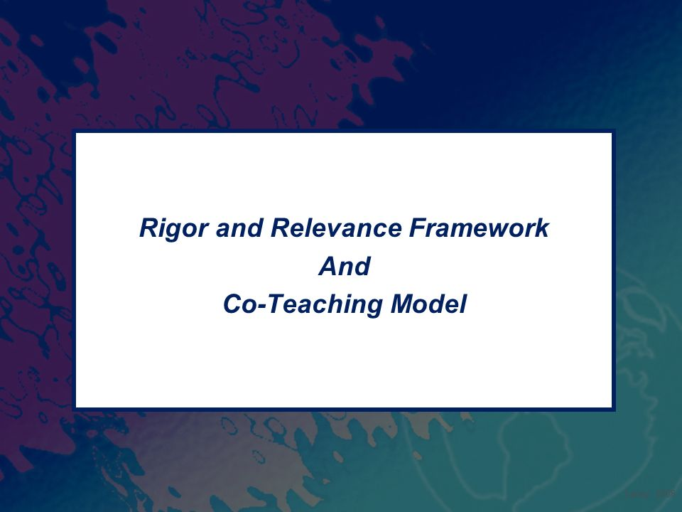 Rigor and Relevance Framework And Co-Teaching Model