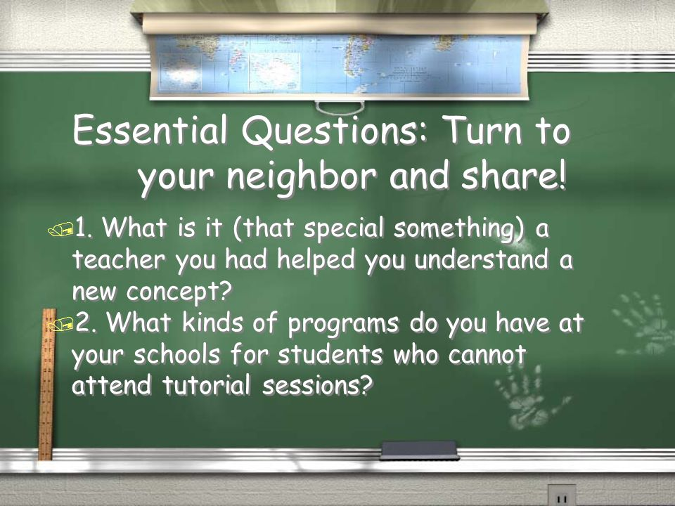 Essential Questions: Turn to your neighbor and share!