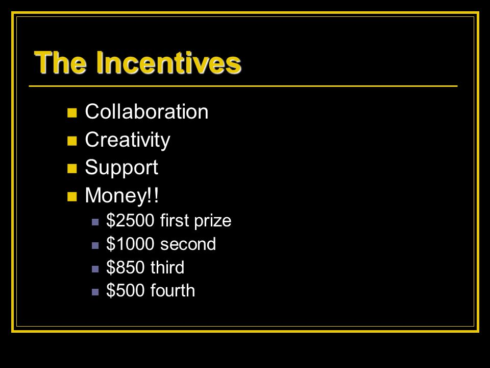 The Incentives Collaboration Creativity Support Money!!
