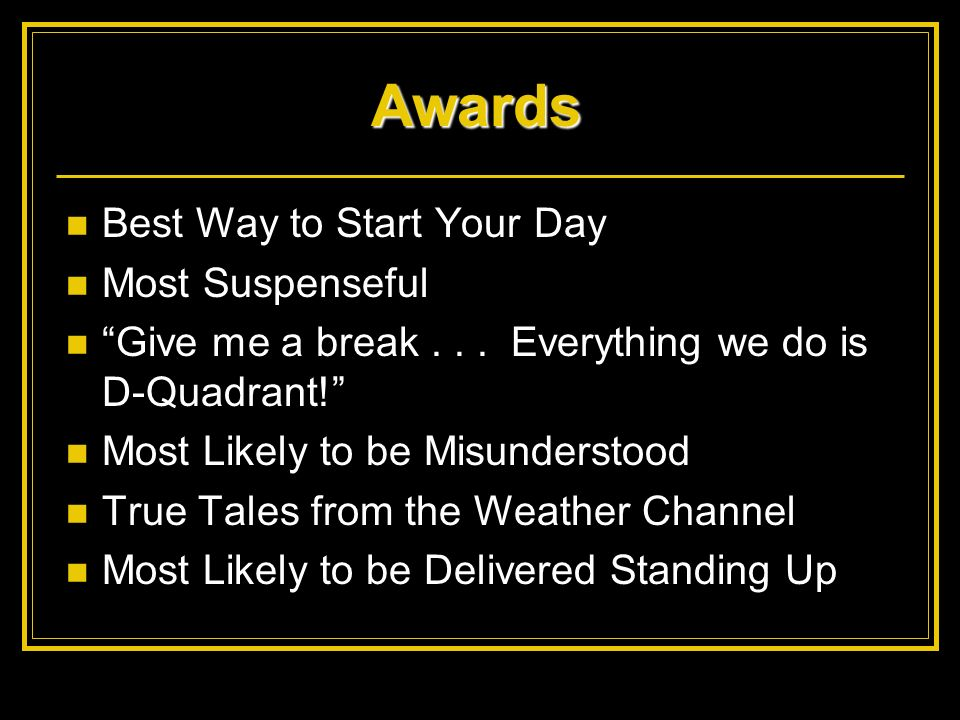 Awards Best Way to Start Your Day Most Suspenseful