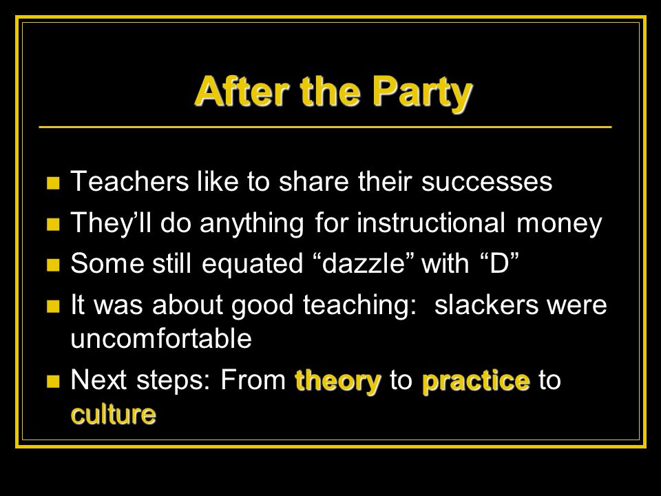 After the Party Teachers like to share their successes