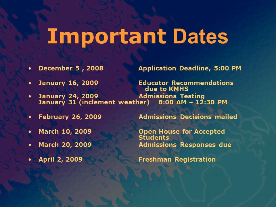 Important Dates December 5 , 2008 Application Deadline, 5:00 PM