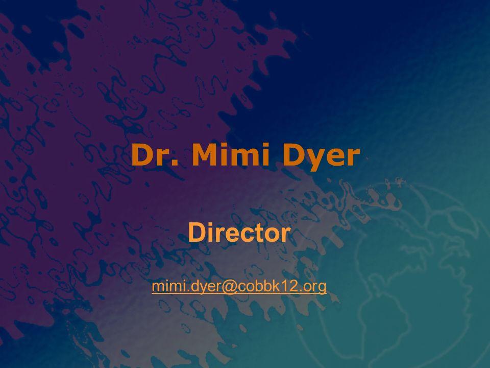 Director mimi.dyer@cobbk12.org