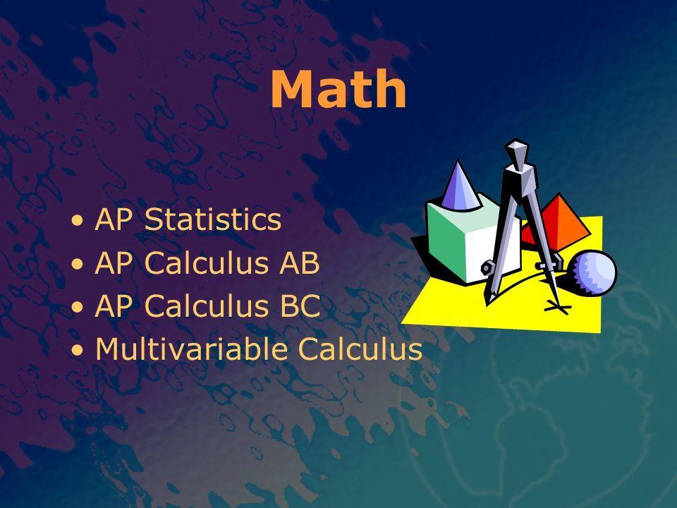 Math AP Statistics AP Calculus AB AP Calculus BC