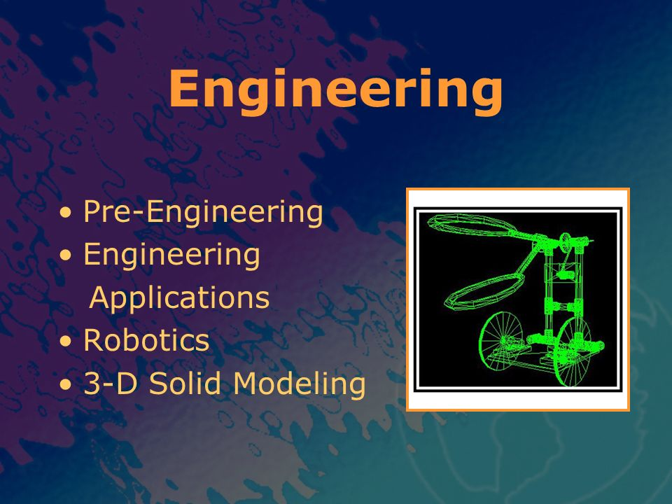 Engineering Pre-Engineering Engineering Applications Robotics