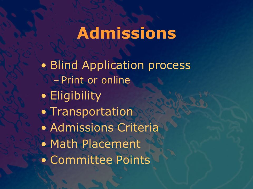 Admissions Blind Application process Eligibility Transportation