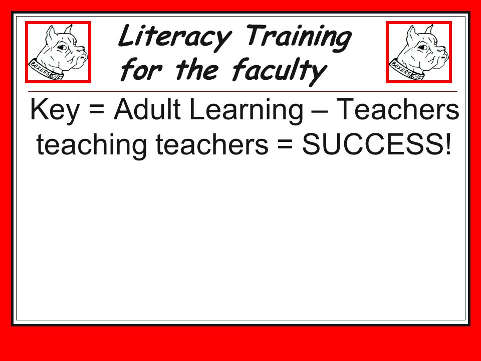 Key = Adult Learning – Teachers teaching teachers = SUCCESS!
