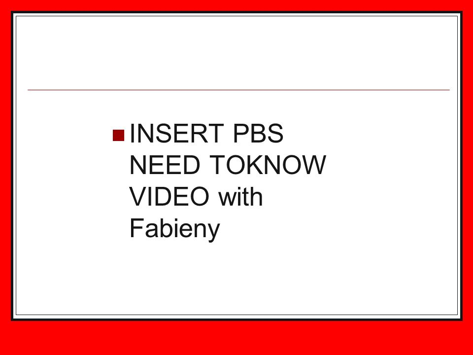 INSERT PBS NEED TOKNOW VIDEO with Fabieny