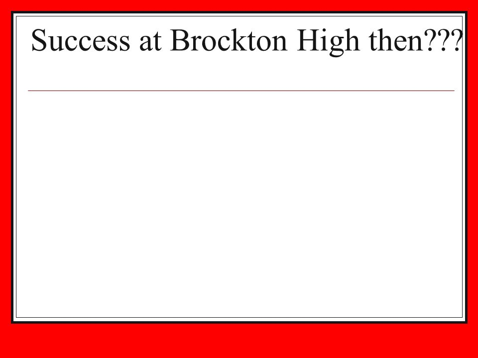 Success at Brockton High then