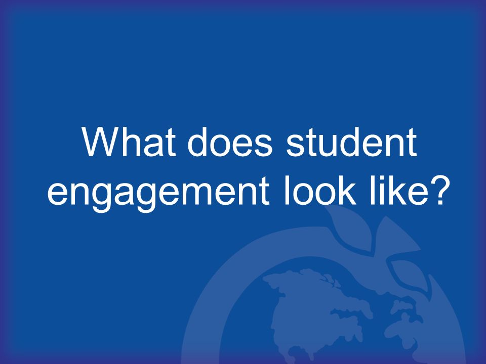 What does student engagement look like