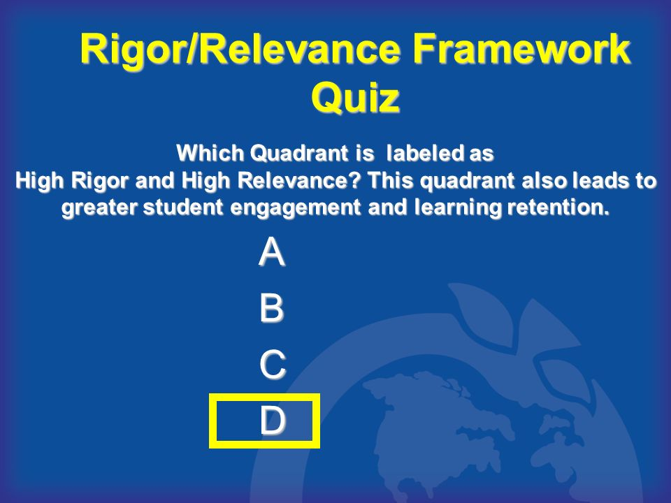 Rigor/Relevance Framework Quiz Which Quadrant is labeled as