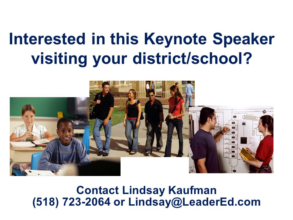 Interested in this Keynote Speaker visiting your district/school