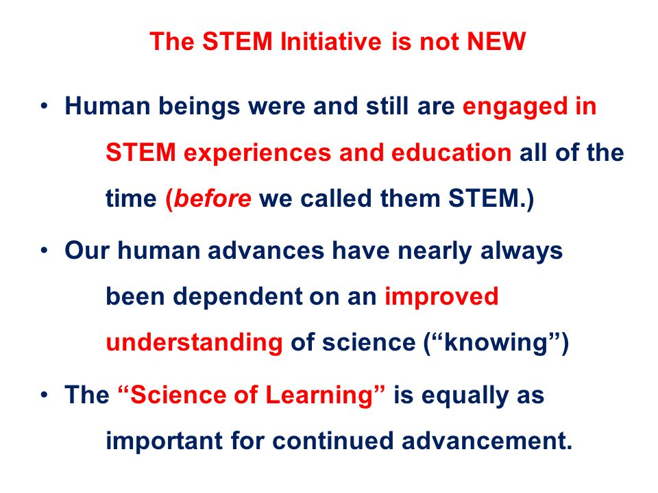 The STEM Initiative is not NEW