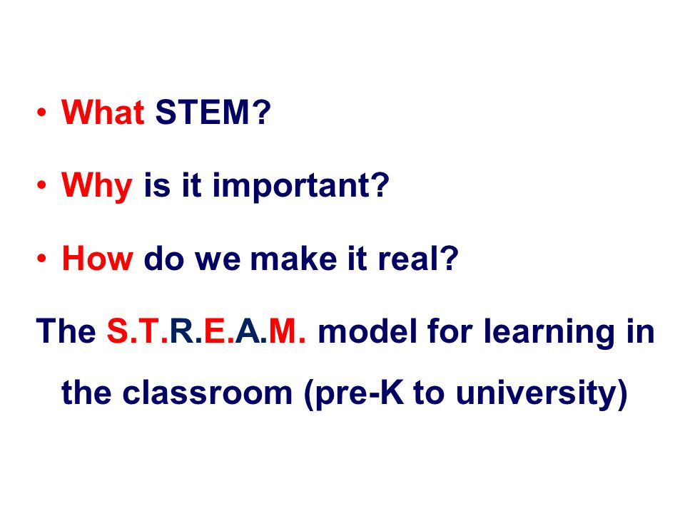 What STEM. Why is it important. How do we make it real.