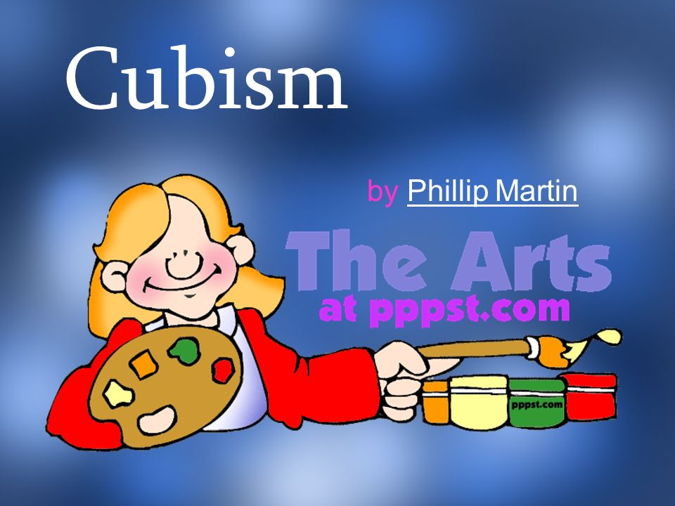 Cubism by Phillip Martin