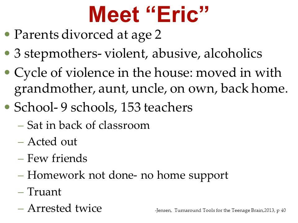 Meet Eric Parents divorced at age 2