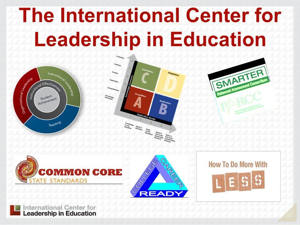 The International Center for Leadership in Education