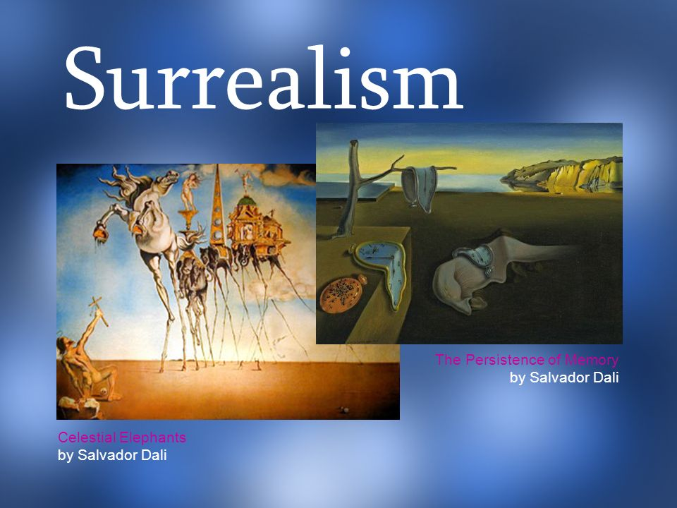 Surrealism The Persistence of Memory by Salvador Dali