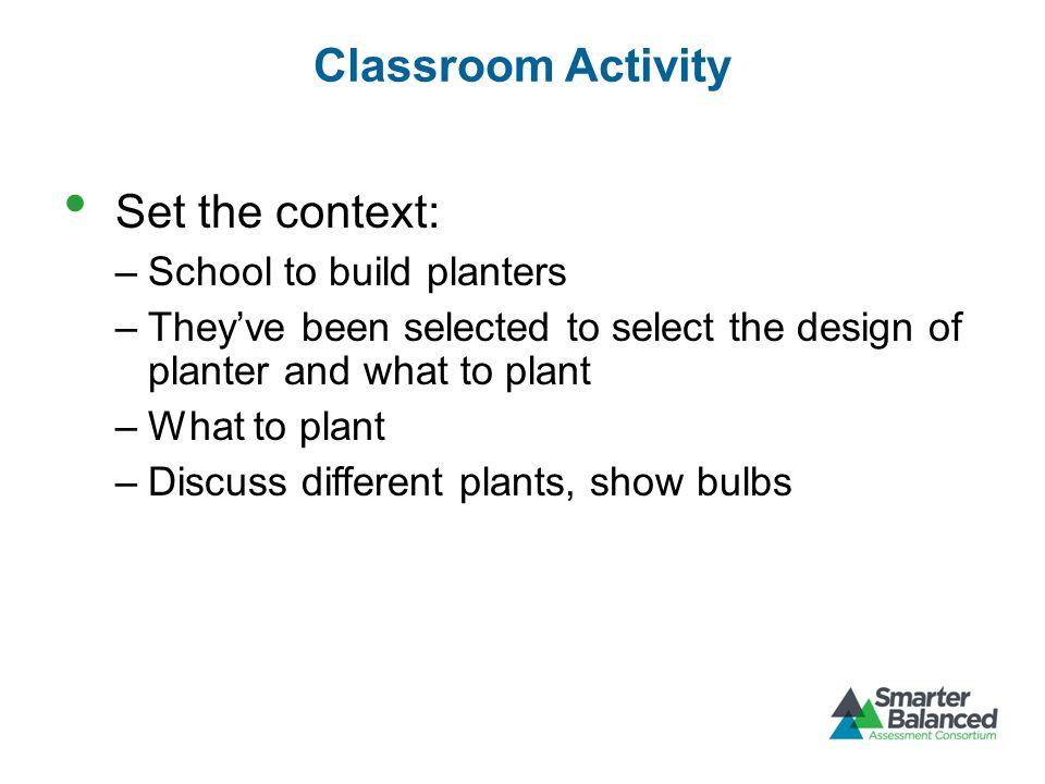 Classroom Activity Set the context: School to build planters