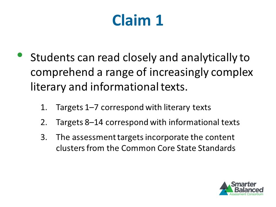 Claim 1 Students can read closely and analytically to comprehend a range of increasingly complex literary and informational texts.