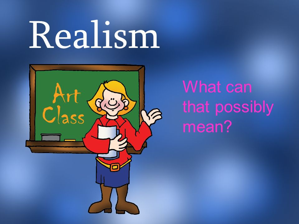 Realism What can that possibly mean
