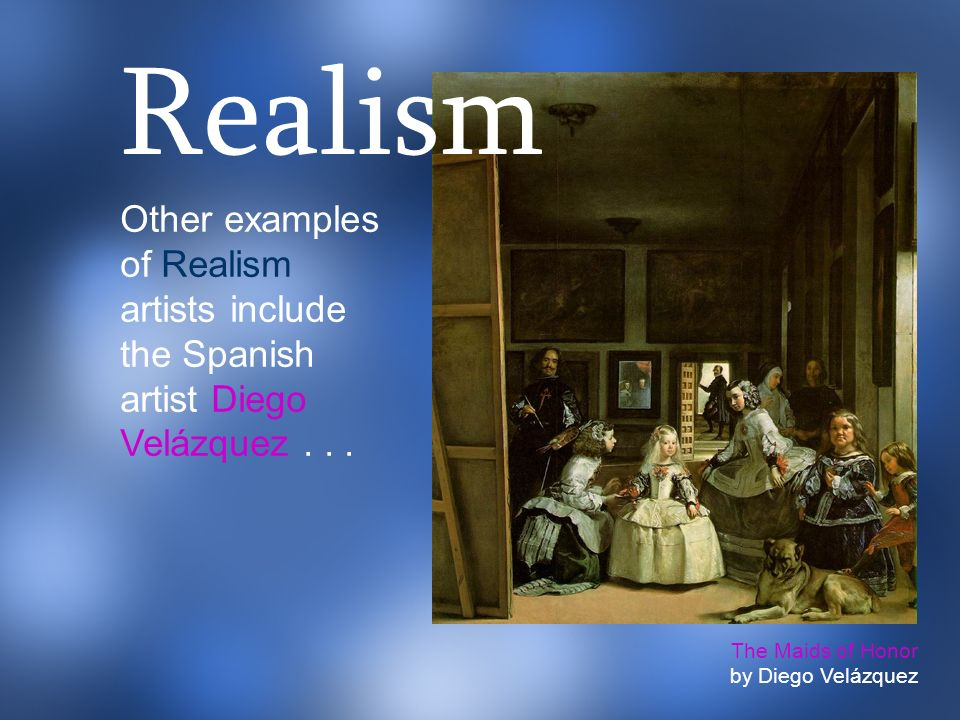Realism Painters in the 17th century like Caravaggio brought a new realism to their work, instead of painting idealized figures.