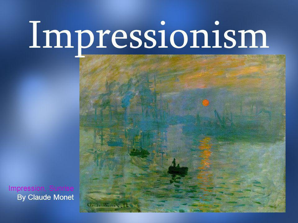 Impressionism Impression, Sunrise By Claude Monet