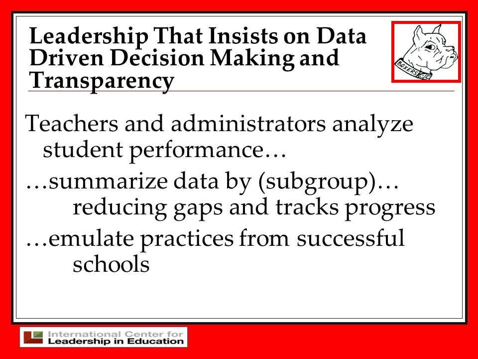 Leadership That Insists on Data Driven Decision Making and Transparency