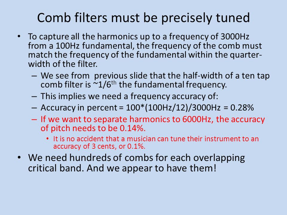 Comb filters must be precisely tuned