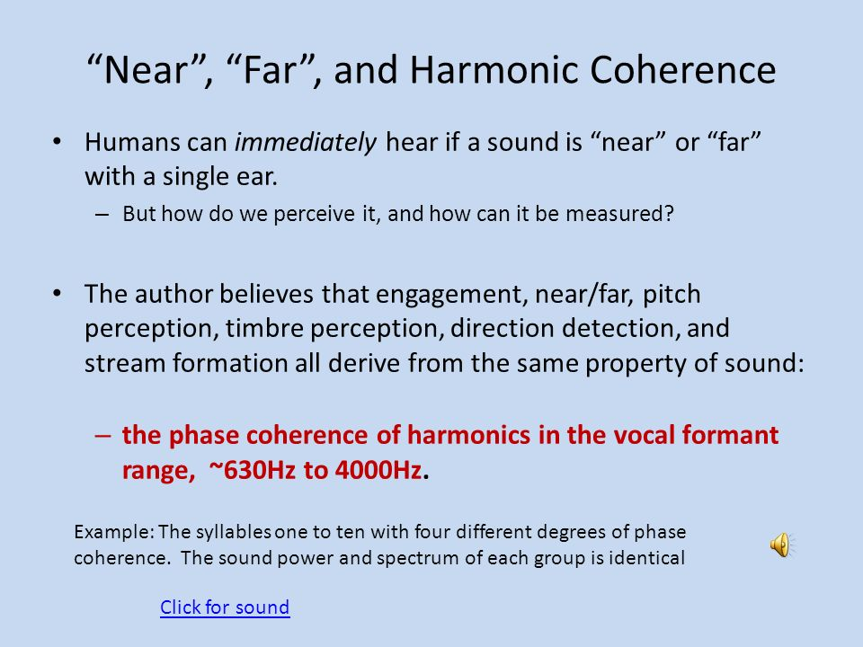 Near , Far , and Harmonic Coherence