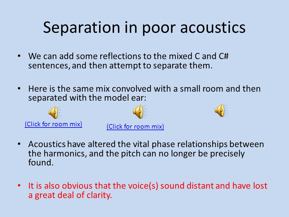 Separation in poor acoustics