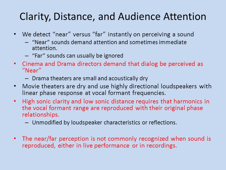 Clarity, Distance, and Audience Attention