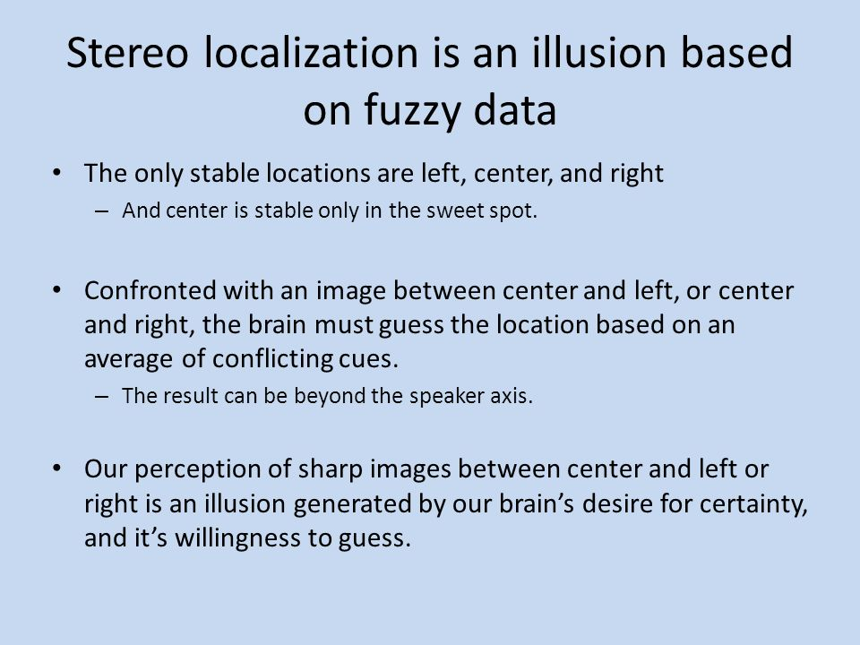 Stereo localization is an illusion based on fuzzy data