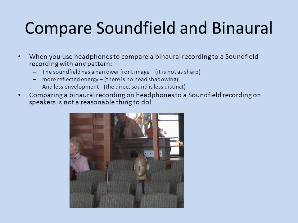 Compare Soundfield and Binaural