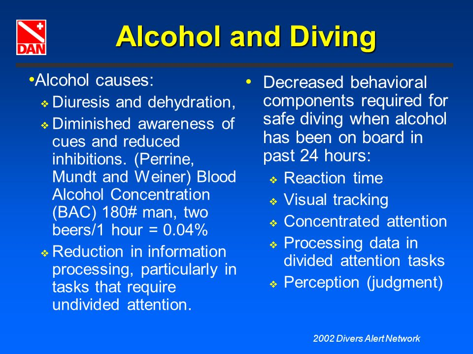 Alcohol and Diving Alcohol causes: