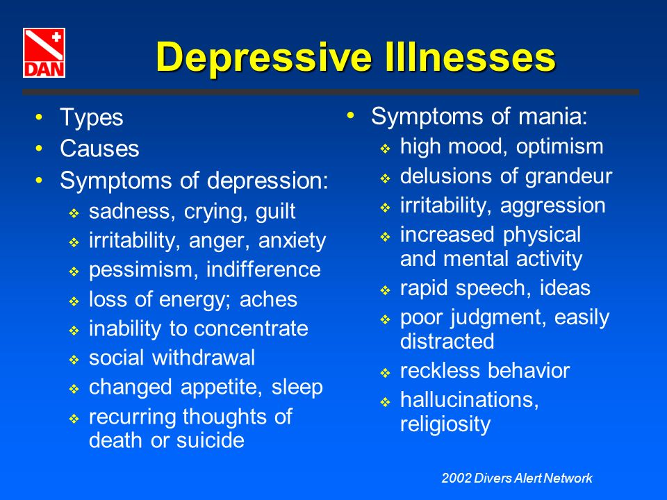 Depressive Illnesses Types Symptoms of mania: Causes