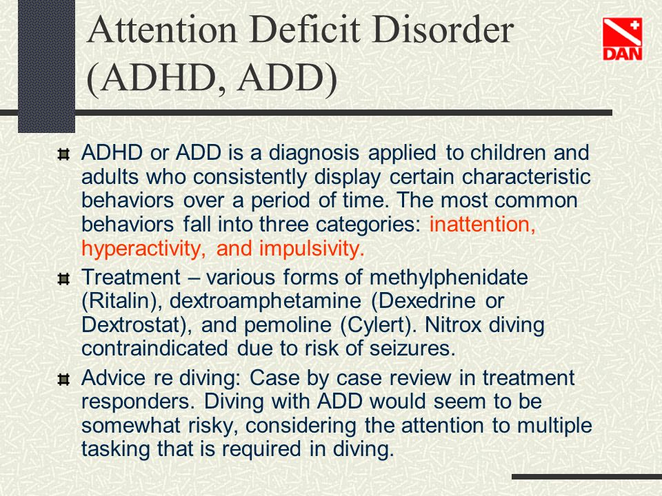Attention Deficit Disorder (ADHD, ADD)