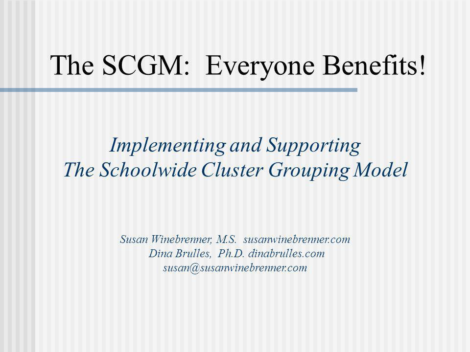 The SCGM: Everyone Benefits!