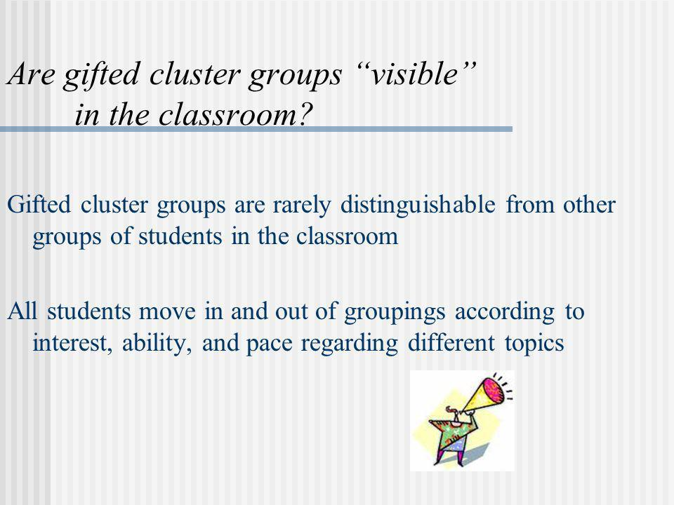 Are gifted cluster groups visible in the classroom
