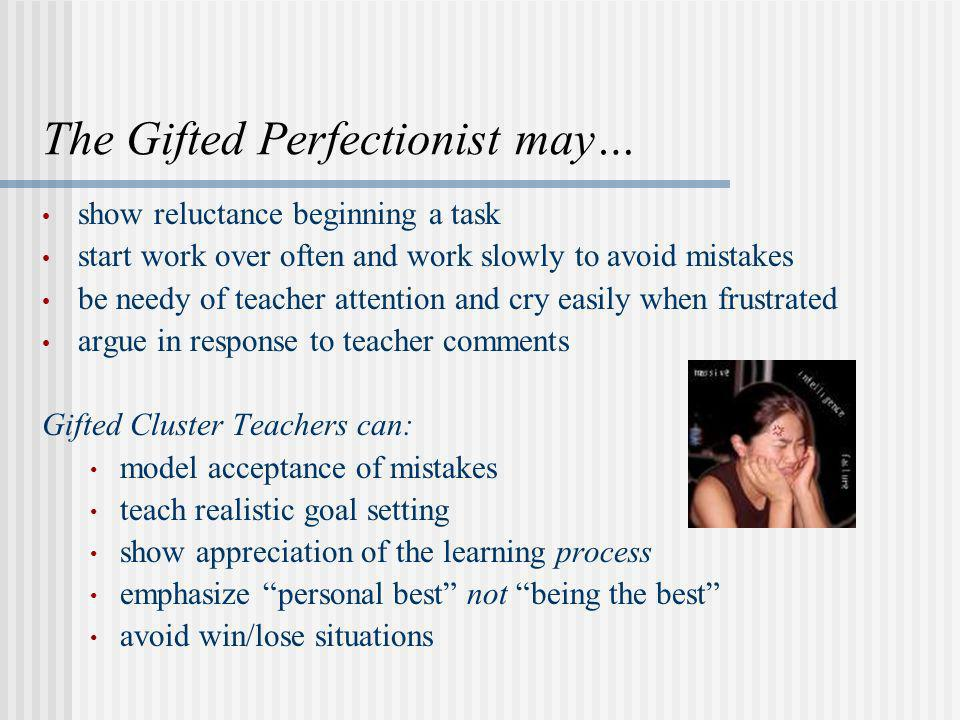 The Gifted Perfectionist may…